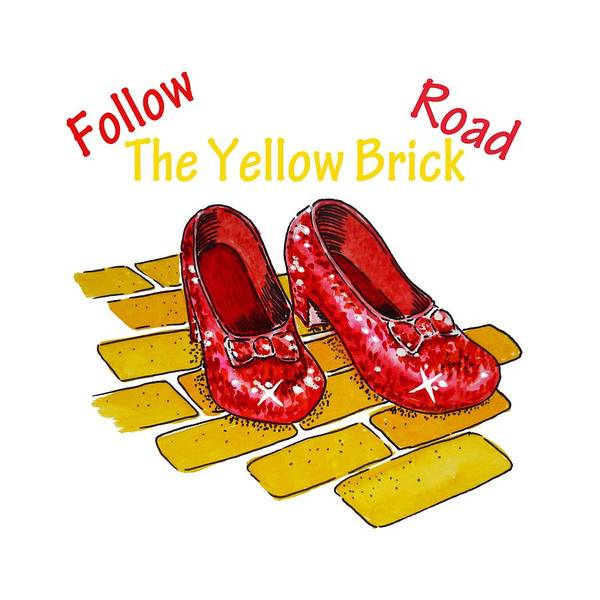 Yellow Brick Road Wall Art - Painting - Follow The Yellow Brick Road Ruby Slippers Wizard Of Oz by Irina Sztukowski