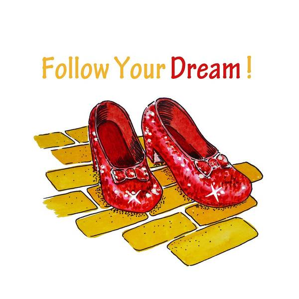 Yellow Brick Road Wall Art - Painting - Follow Your Dream Ruby Slippers Wizard Of Oz by Irina Sztukowski