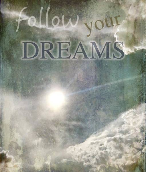 Photograph - Follow Your Dreams by Marianna Mills