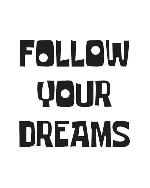 Motivation Mixed Media - Follow Your Dreams by Studio Grafiikka