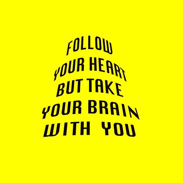 But Photograph - Follow Your Heart And Brain 5484.02 by M K Miller