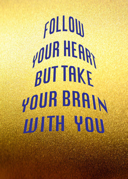 But Photograph - Follow Your Heart And Brain 5487.02 by M K Miller