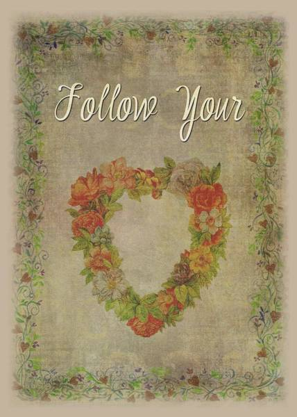 Painting - Follow Your Heart Motivational by Judith Cheng
