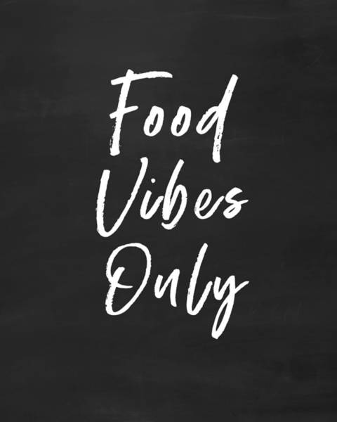 Wall Art - Digital Art - Food Vibes Only- Art By Linda Woods by Linda Woods