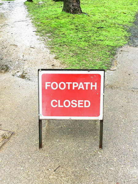 Restriction Photograph - Footpath Closed Sign by Tom Gowanlock