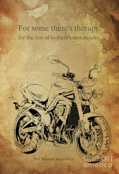 Wall Art - Digital Art - For Some Theres Therapy, For The Rest Of Us Theres Motorcycles by Drawspots Illustrations