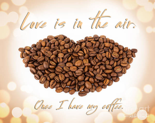 Photograph - For The Love Of Coffee by Michelle Constantine