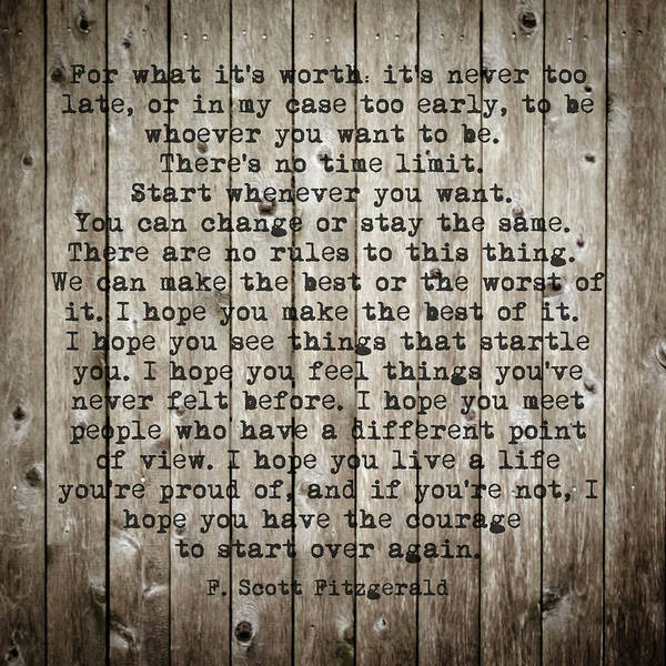 Photograph - For What It's Worth By F Scott Fitzgerald #woodbackground #poem  by Andrea Anderegg