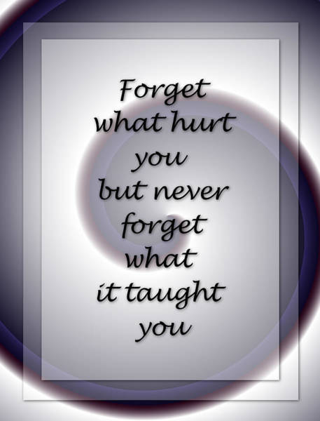 Digital Art - Forget What Hurt You 2... by Carol Crisafi