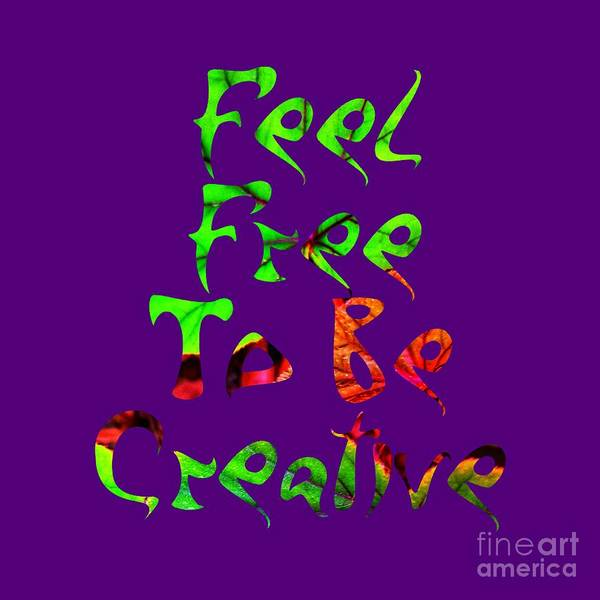 Digital Art - Free To Be Creative by Rachel Hannah
