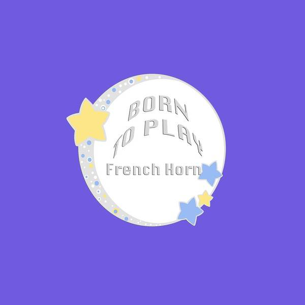 Photograph - French Horn Born To Play French Horn 5669.02 by M K Miller
