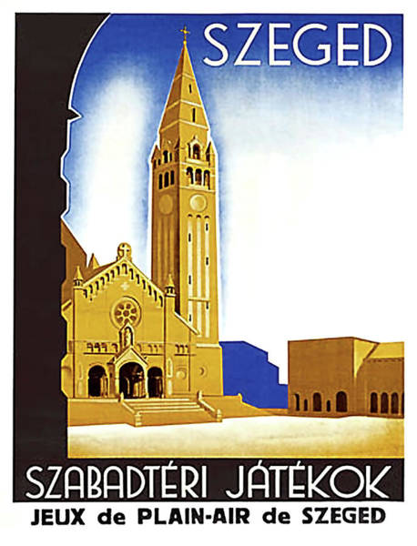 Wall Art - Painting - French Travel Poster Advertising Szeged, Hungary by Long Shot