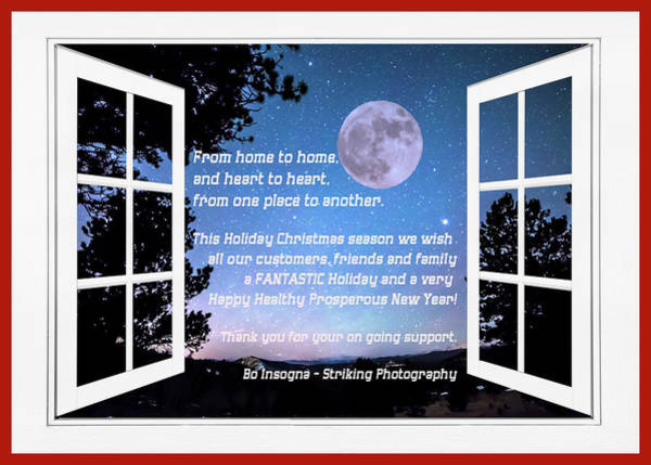 Photograph - From Home To Home And Heart To Heart Happy Holidays by James BO Insogna