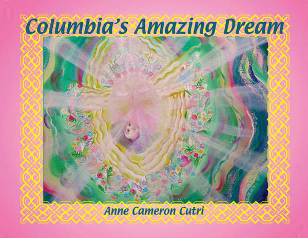 Digital Art - Front Cover Columbia's Amazing Dream by Anne Cameron Cutri