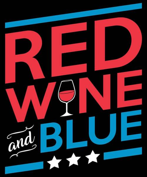 Barbeque Digital Art - Funny Red Wine Blue Fourth July Gift 4th July Independence Day by Michael S