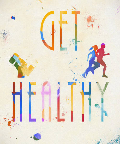 Mixed Media - Get Healthy Colorful Poster by Dan Sproul