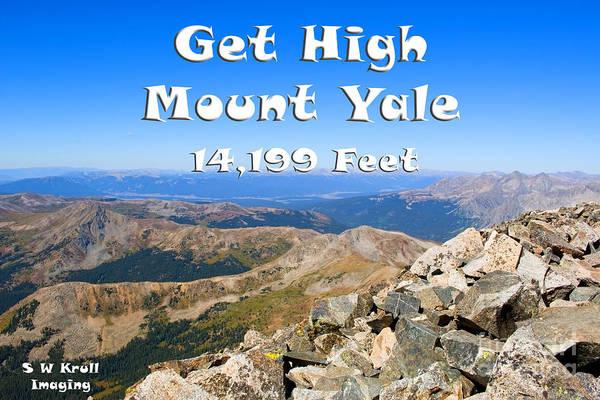 Photograph - Get High On Mount Yale Colorado by Steve Krull