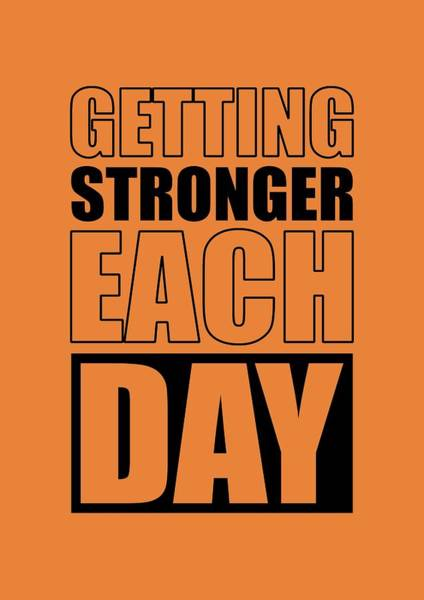 Wall Art - Digital Art - Getting Stronger Each Day Gym Motivational Quotes Poster by Lab No 4