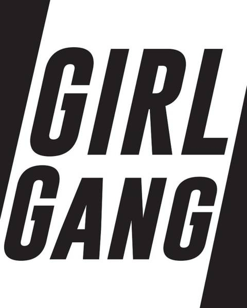 Et Digital Art - Girl Gang - Minimalist Print - Black And White - Typography - Quote Poster by Studio Grafiikka