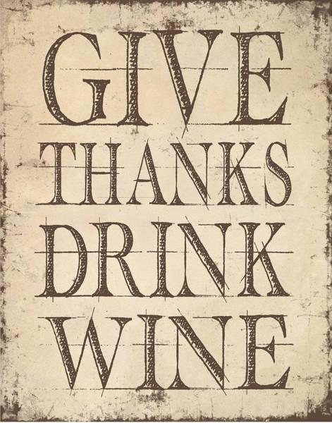 Thanksgiving Digital Art - Give Thanks Drink Wine by Jaime Friedman