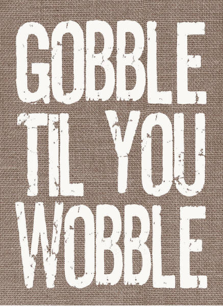 Turkey Digital Art - Gobble Til You Wobble by Jaime Friedman