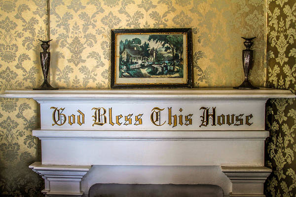 Photograph - God Bless This House by Bonnie Follett