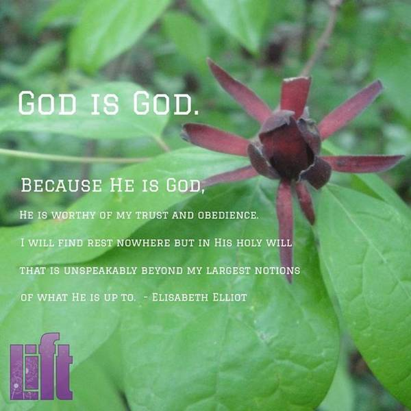 """Design Wall Art - Photograph - """"god Is God. Because He Is God, He Is by LIFT Women's Ministry designs --by Julie Hurttgam"""