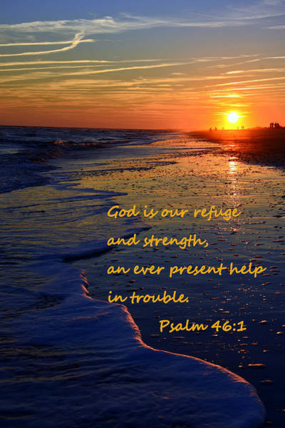 Photograph - God Is Our Refuge And Strength by Lisa Wooten