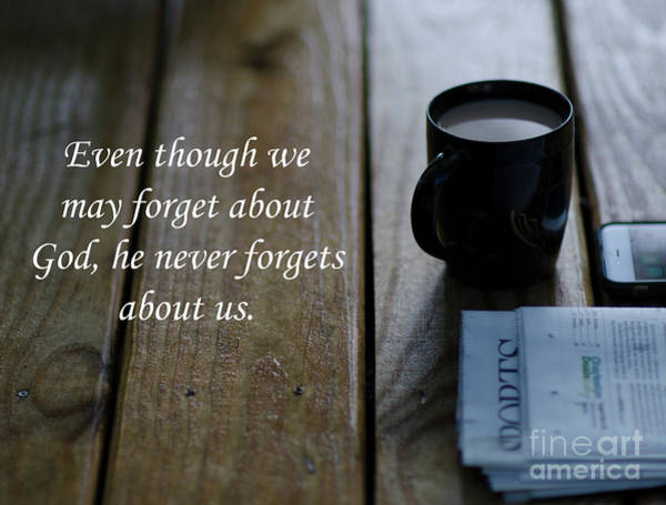 Photograph - God Never Forgets  by Dale Powell
