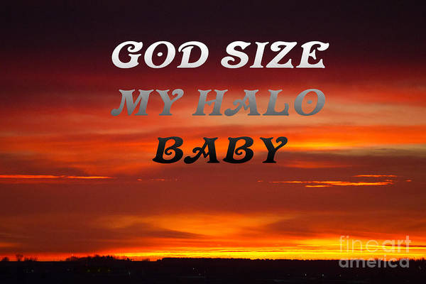 Photograph - God Size My Halo by Donna L Munro