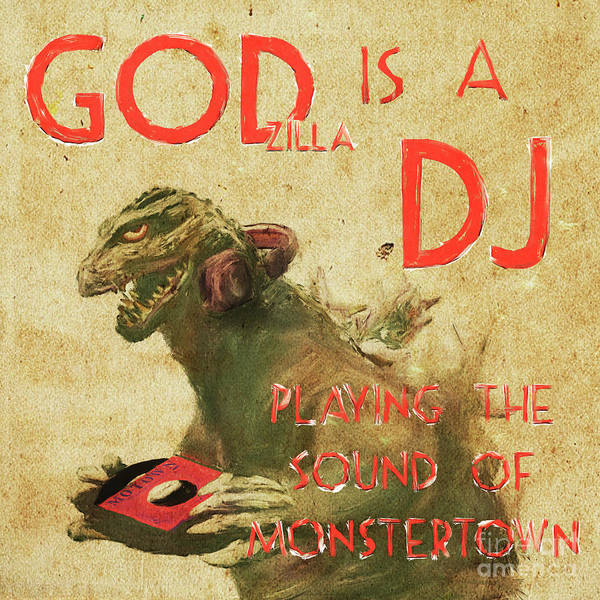 Godzilla Digital Art - Godzilla Is A Dj by Marco Machatschke