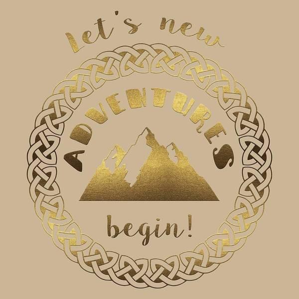 Digital Art - Gold Let's New Adventures Begin Typography by Georgeta Blanaru
