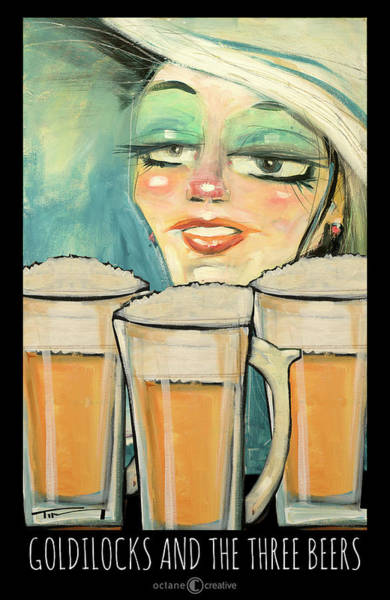 Painting - Goldilocks And The Three Beers by Tim Nyberg