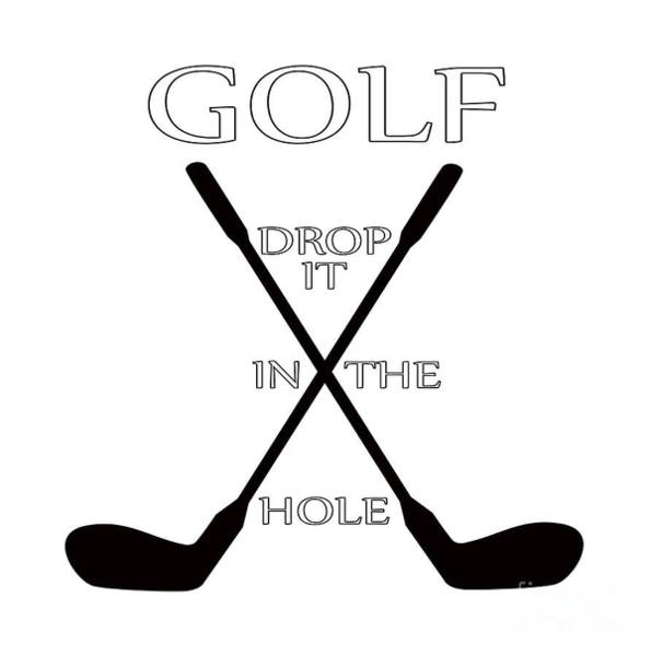 Digital Art - Golf Drop It In The Hole by David Millenheft