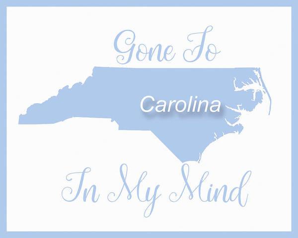 Wall Art - Digital Art - Gone To Carolina by Paulette B Wright
