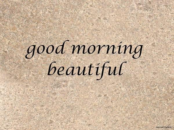 Mixed Media - Good Morning Beautiful by Marian Palucci-Lonzetta