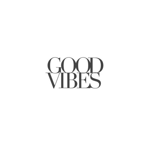 Motivational Digital Art - Good Vibes by Cortney Herron