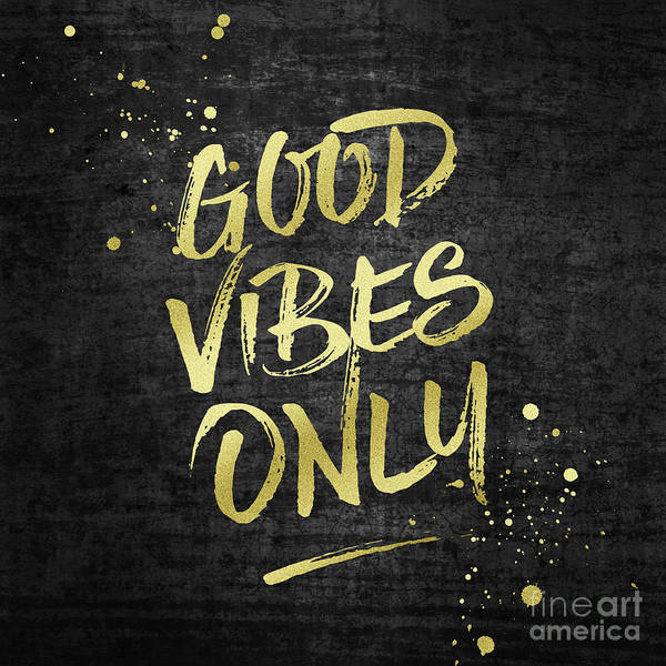 Digital Art - Good Vibes Only Gold Glitter Rough Black Grunge by Beverly Claire Kaiya