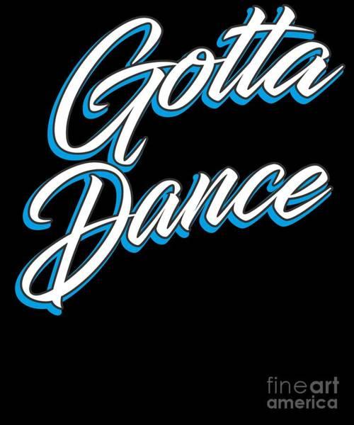 Spoken For Digital Art - Gotta Dance Ballet Ballerina Dancing Dancer Blue by Henry B