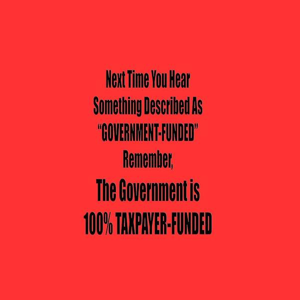 Photograph - Government Is Taxpayer Funded by M K Miller