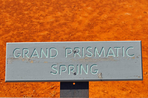 Photograph - Grand Prismatic Spring Sign by Bruce Gourley