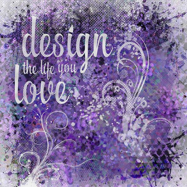 Wall Art - Digital Art - Graphic Art Design The Life You Love - Ultraviolet by Melanie Viola
