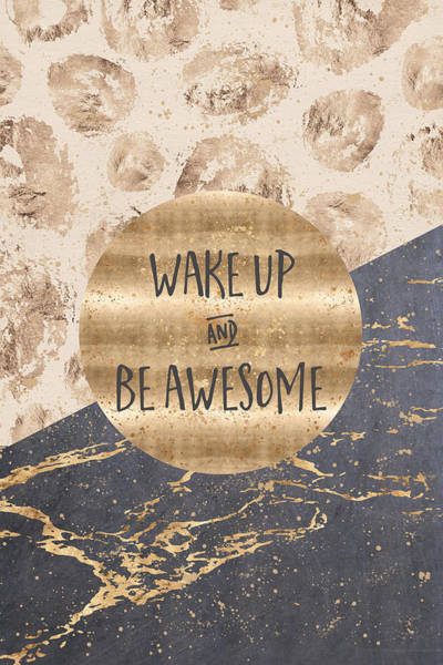 Wake Up Digital Art - Graphic Art Wake Up And Be Awesome by Melanie Viola