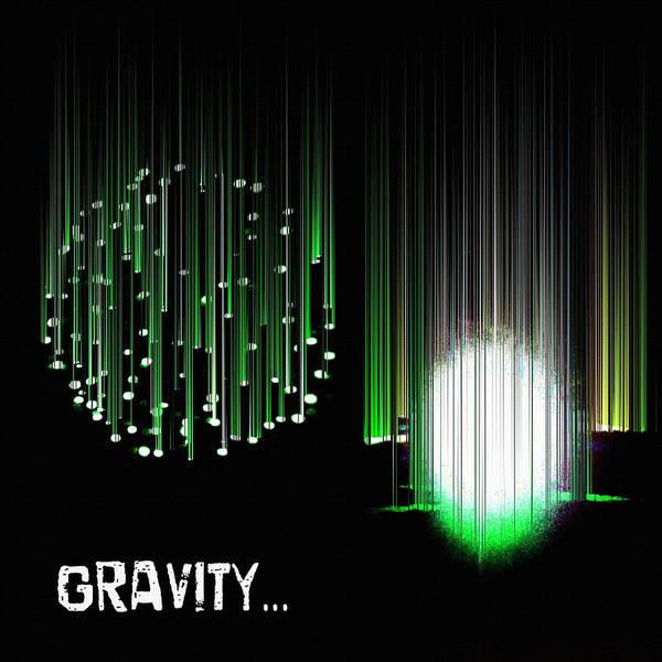 Digital Art - Gravity... by Shelli Fitzpatrick