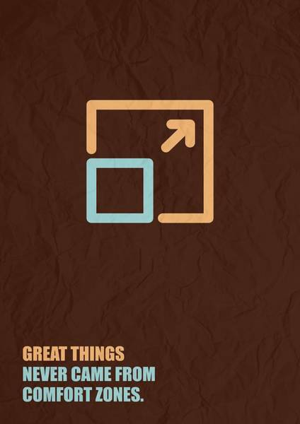Wall Art - Digital Art - Great Things Never Came From Comfort Zones Corporate Start-up Quotes Poster by Lab No 4