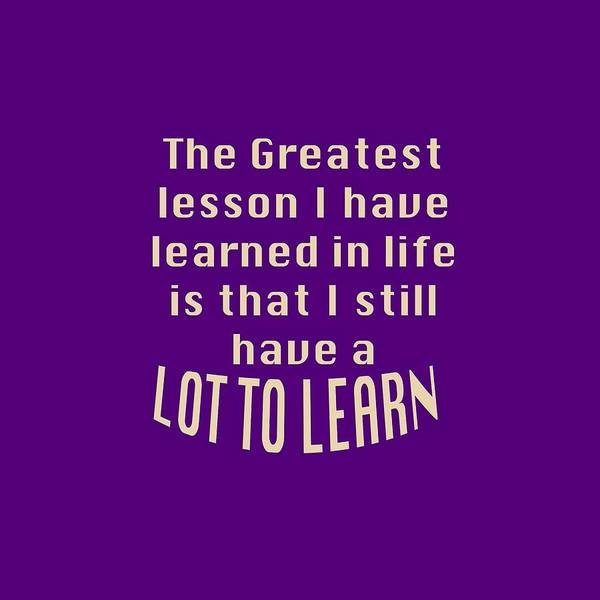 Photograph - Greatest Lesson Lot To Learn 5473.02 by M K Miller