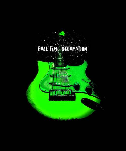 Digital Art - Green Guitar Full Time Occupation by Guitar Wacky