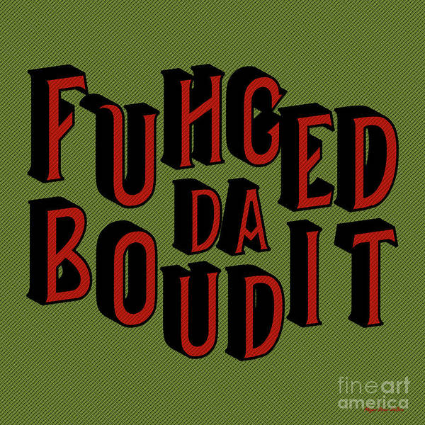 Digital Art - Greenred Fuhgeddaboudit by Megan Dirsa-DuBois