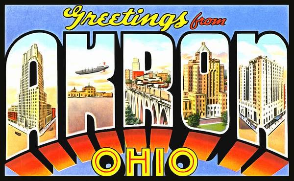 Photograph - Greetings From Akron Ohio by Vintage Collections Cites and States