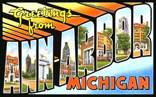 Photograph - Greetings From Ann Arbor Michigan by Vintage Collections Cites and States